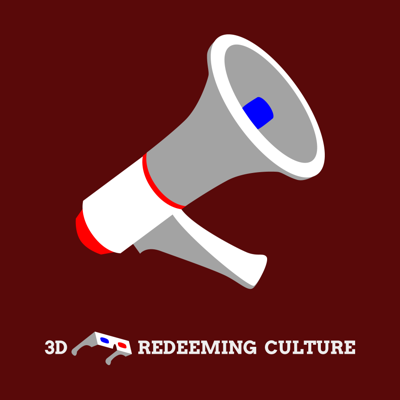 3D: The Redeeming Culture Podcast