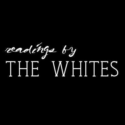 Readings by the Whites