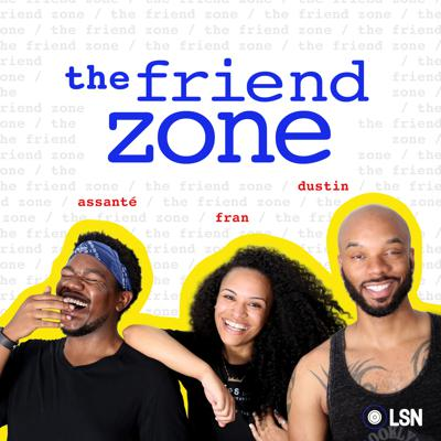 Listen along every Wednesday as Dustin Ross, HeyFranHey & Assante explore mental health, mental wealth and mental hygiene, because who in the hell wants a musty brain?  Send inquiries and questions to:  TheFriendZone@loudspeakersnetwork.com  #TheFriendZone