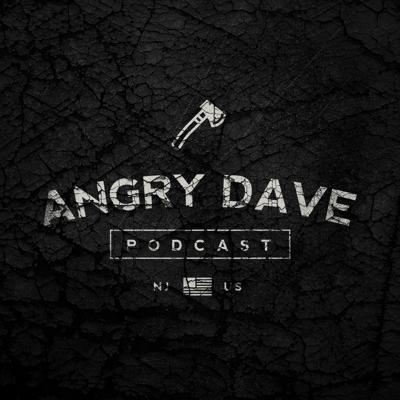 He's been called angry, outspoken, controversial and profane, but almost always funny. He's Angry Dave and he's ready to talk politics.  This is the Angry Dave Podcast, coming at you loud and proud from the Goshen Tavern in beautiful Cape May County, New Jersey.