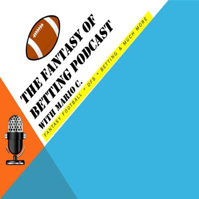 Fantasy of Betting podcast