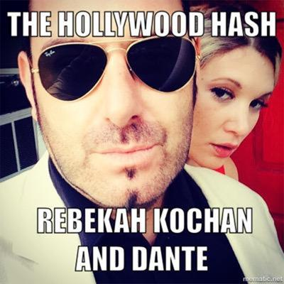 Hollywood Hash Live Every Monday at 4pm with Rebekah Kochan & Dante The Comic Hollywood Hash is hosted by entertainers and owners of Golden Artists Ent. LLC Rebekah Kochan and Dante. They talk about their lives, relationship and talk shop about the Hollywood industry. These stand up comics bring the funny every week.