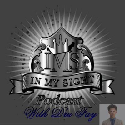 In My Sight Podcast with Dru Fay
