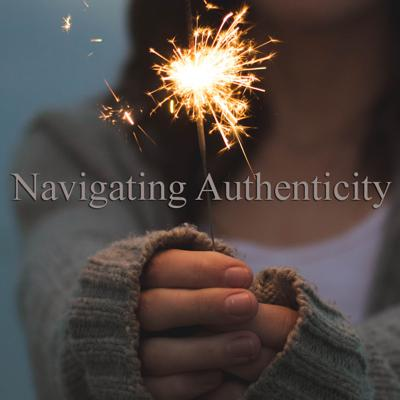 Navigating Authenticity