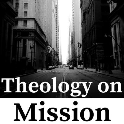 Theology on Mission