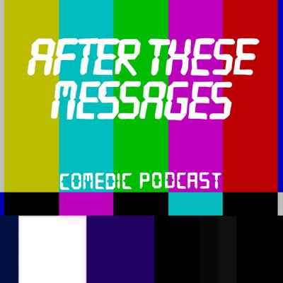 After These Messages is a short sketch comedy podcast about tv commercial breaks.  Come on a tour of insane tv shows, unusual movie mash ups and implausible businesses.  Listen to them between longer podcasts.