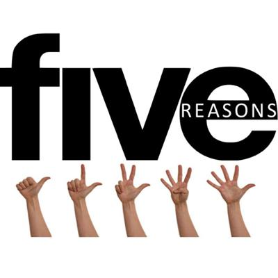 Five Reasons To...