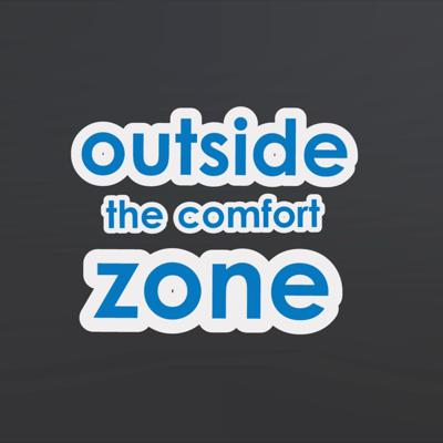 Outside the Comfort Zone