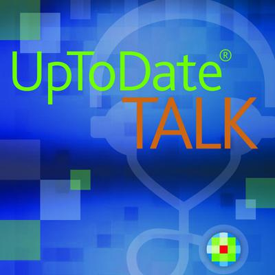 UpToDate® is the premier evidence-based clinical decision support resource, trusted worldwide by healthcare practitioners to help them make the right decisions at the point of care. It is proven to change the way clinicians practice medicine, and is the only resource of its kind associated with improved outcomes.  Support for UpToDate Talk is provided by UpToDate, Wolters Kluwer. UpToDate is entirely funded by the subscriptions of its users and does not accept advertising or funding unrelated to subscriptions. The opinions in such podcasts are entirely those of the discussants, and these discussants are authors and editors for UpToDate. View UpToDate's conflict of interest policy:  http://www.uptodate.com/home/conflict-interest-policy.  Please note that we are no longer producing new clinical podcasts.