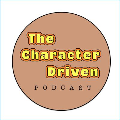 Character Driven Podcast