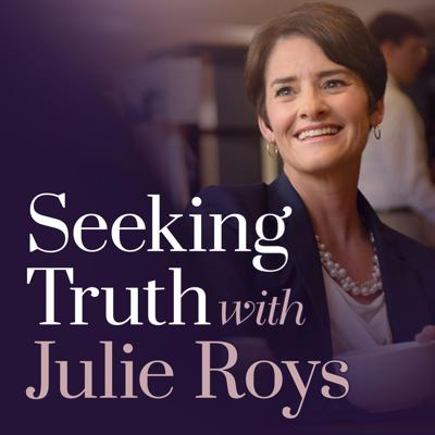 Seeking Truth with Julie Roys