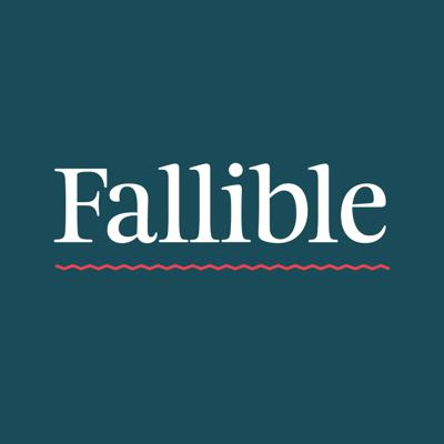 Podcast by Fallible Podcast