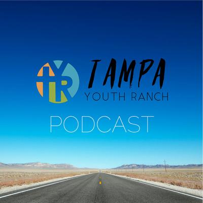 Tampa Youth Ranch - Podcast