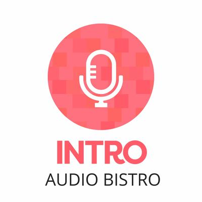 Intro Audio Bistro