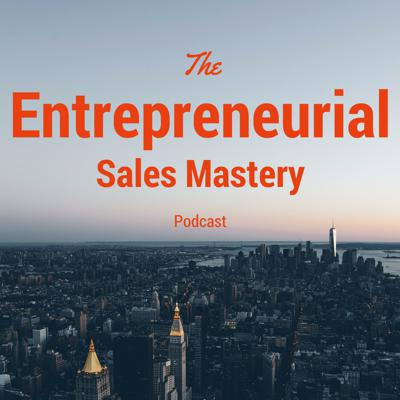 The Entrepreneurial Sales Mastery Podcast is for entrepreneurs who want to earn more business by becoming better salespeople.  The show is designed to provide you with actionable sales tips that will help you become a better influencer. If you're a new entrepreneur, or a seasoned business owner, we can help you master the art of sales!