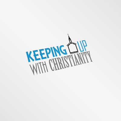 Keeping Up With Christianity