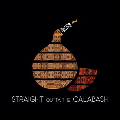 Straight Outta The Calabash