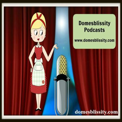 Domesblissity Podcasts
