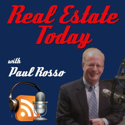 Real Estate Today with Paul Rosso