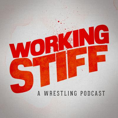 Working Stiff - A Wrestling Podcast