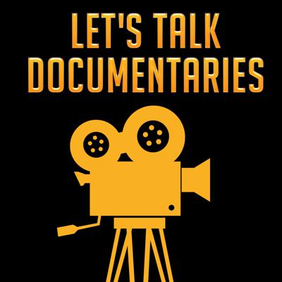 Podcast by Let's Talk Documentaries