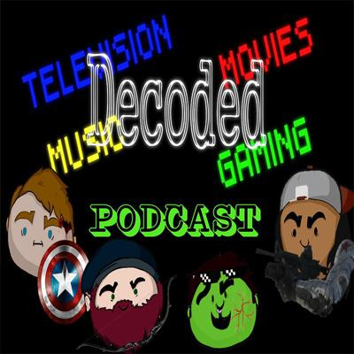 Decoded Podcast is a bunch of friends getting together to talk about what's new in gaming, movies, and television. Come Join us at https://www.youtube.com/c/thed3c0d3r for even more fun