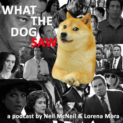 What The Dog Saw - An American Crime Story Podcast