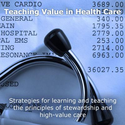 Teaching Value in Health Care
