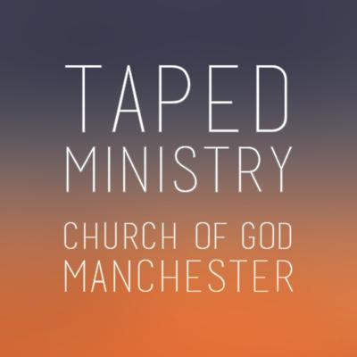 Taped Ministry - Church of God in Manchester