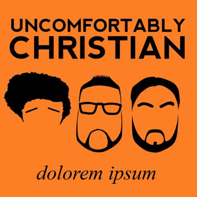 Uncomfortably Christian Podcast