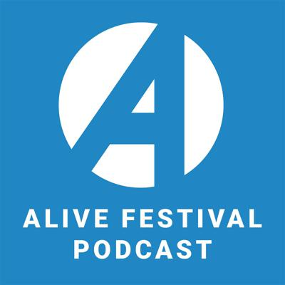 Alive Festival Podcast