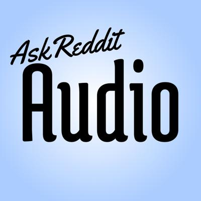 AskReddit Audio