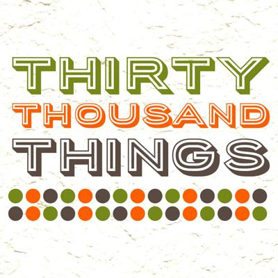 Thirty Thousand Things