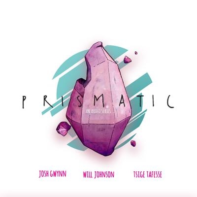 Prismatic: An Audio Series