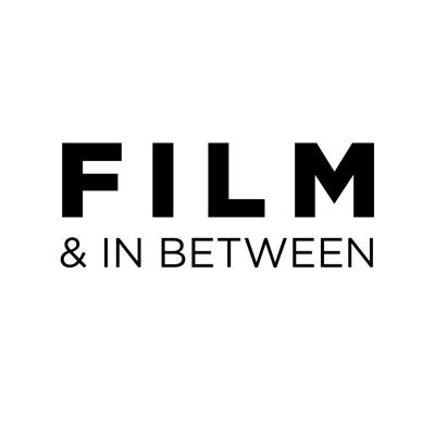 Film & In Between