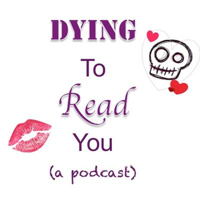 Dying To Read You Podcast