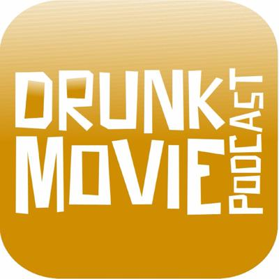 Drunk Movie Podcast