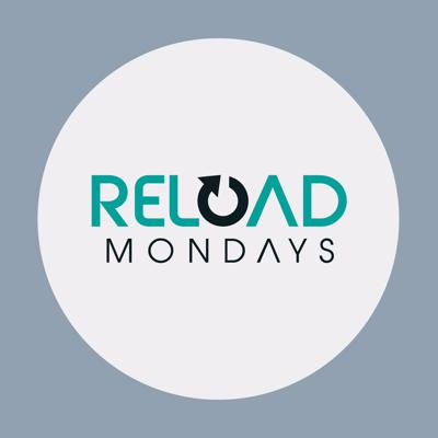 Reload Mondays