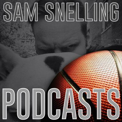 Sam Snelling Podcasts