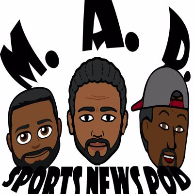 MAD Sports News Podcast