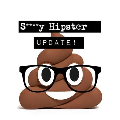 S****y Hipster Update