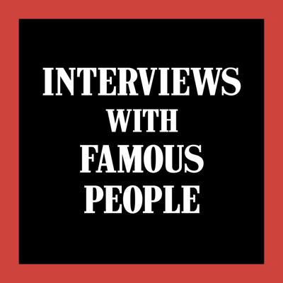 Interviews with Famous People