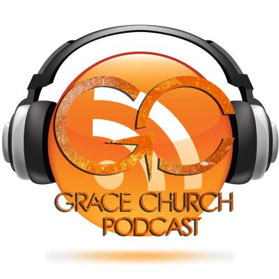 Grace Church Podcast
