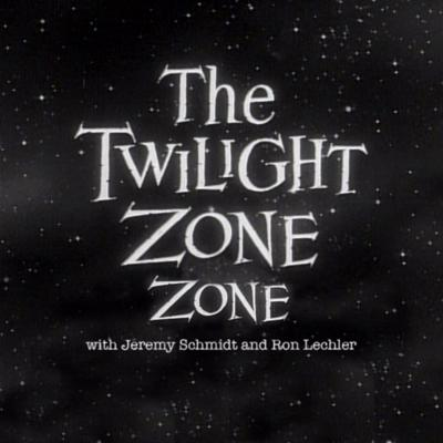 The Twilight Zone Zone is a podcast hosted by LA comedians Jeremy Schmidt and Ron Lechler. Every installment, they and a guest watch and discuss an episode of Rod Serling's seminal television series The Twilight Zone.