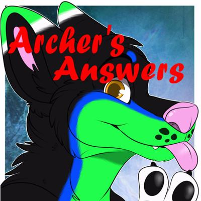 Archer's Answers: A Podcast for Furries by a Furry!