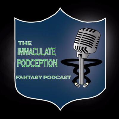 Immaculate Podception Fantasy Podcast