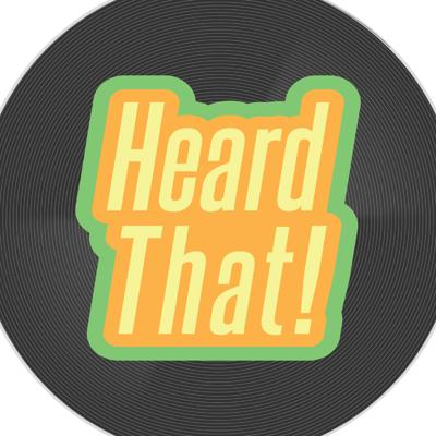 Heard That! Podcast