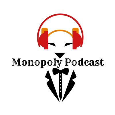 Monopoly Podcast