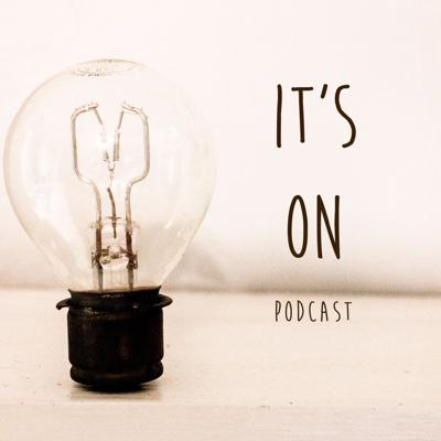 It's On Podcast