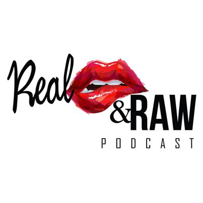 Real & Raw Podcast